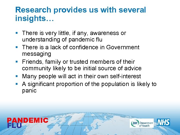 Research provides us with several insights… § There is very little, if any, awareness