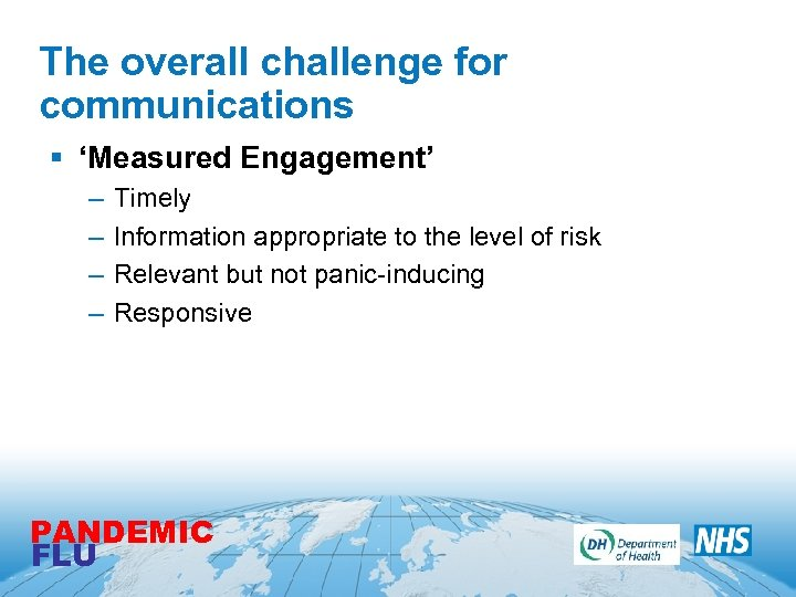 The overall challenge for measured engagement' communications § 'Measured Engagement' – – Timely Information