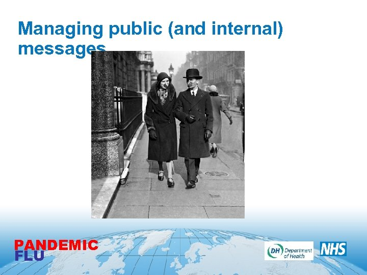 Managing public (and internal) messages PANDEMIC FLU