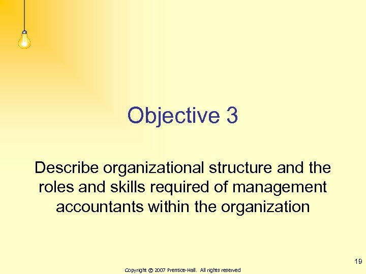 Objective 3 Describe organizational structure and the roles and skills required of management accountants