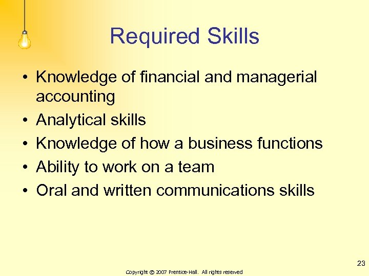 Required Skills • Knowledge of financial and managerial accounting • Analytical skills • Knowledge