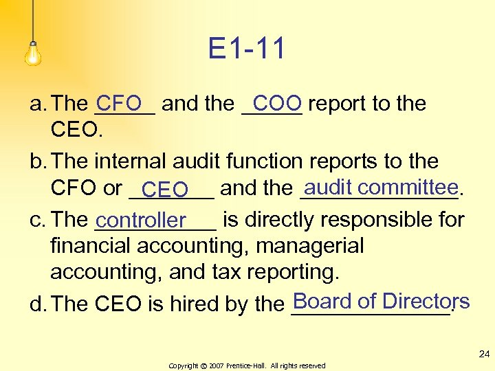 E 1 -11 a. The _____ and the _____ report to the CFO COO