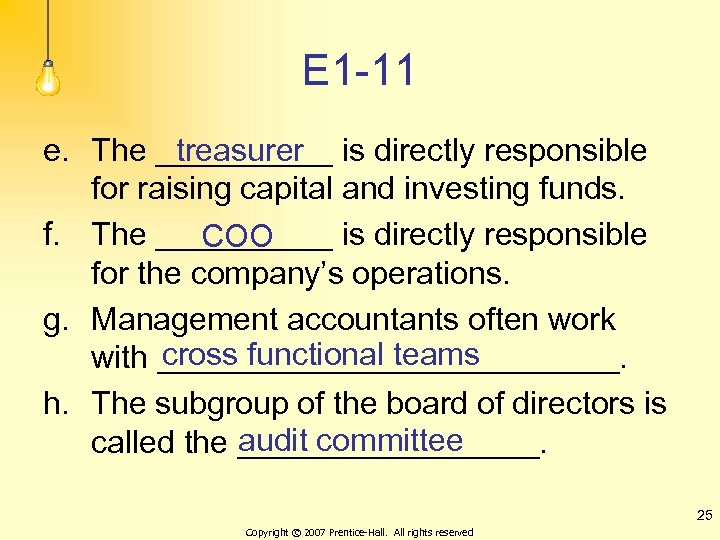 E 1 -11 e. The _____ is directly responsible treasurer for raising capital and