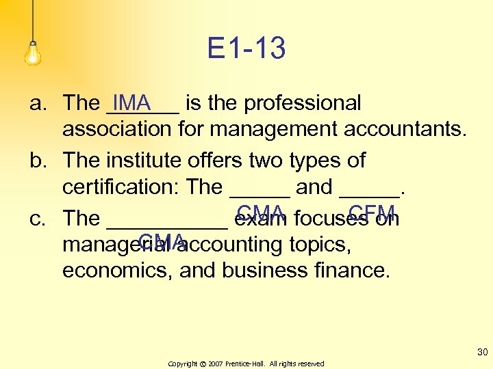 E 1 -13 a. The ______ is the professional IMA association for management accountants.
