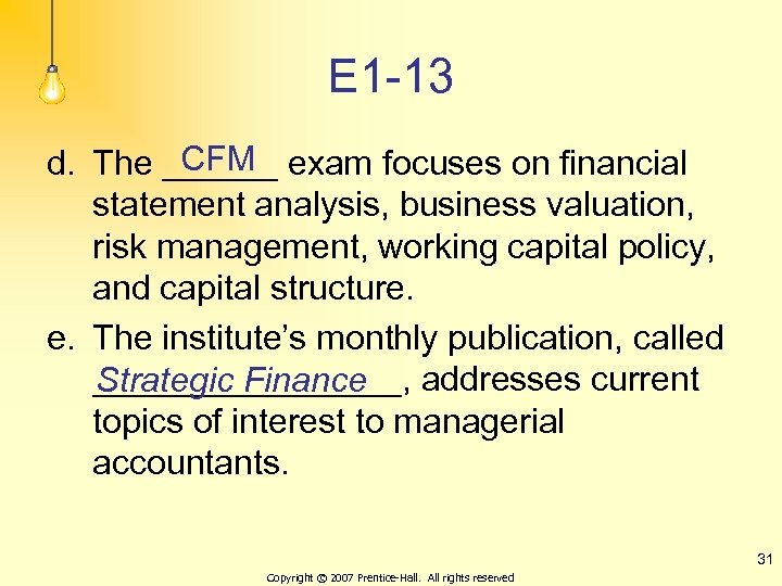 E 1 -13 CFM d. The ______ exam focuses on financial statement analysis, business