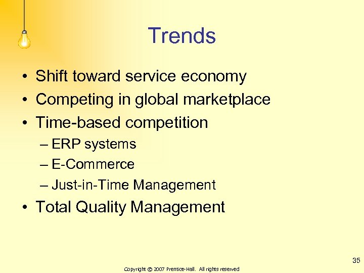 Trends • Shift toward service economy • Competing in global marketplace • Time-based competition