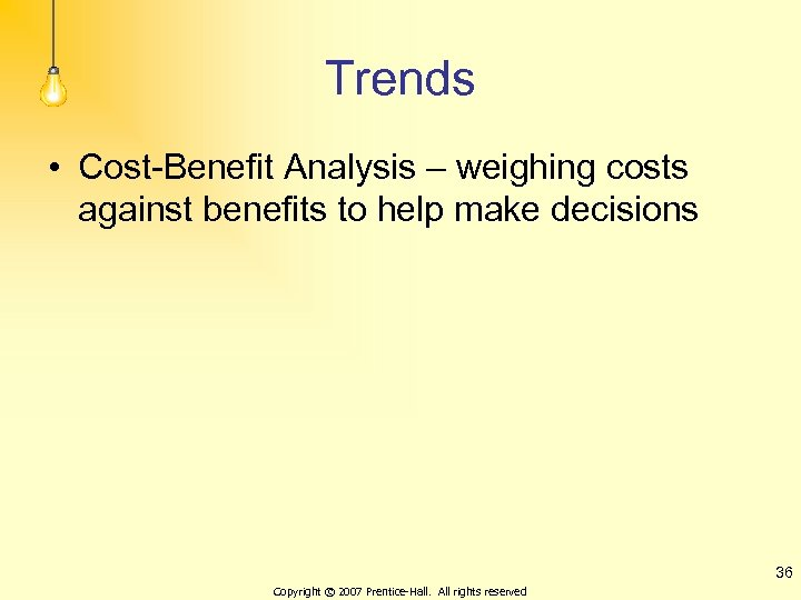 Trends • Cost-Benefit Analysis – weighing costs against benefits to help make decisions 36
