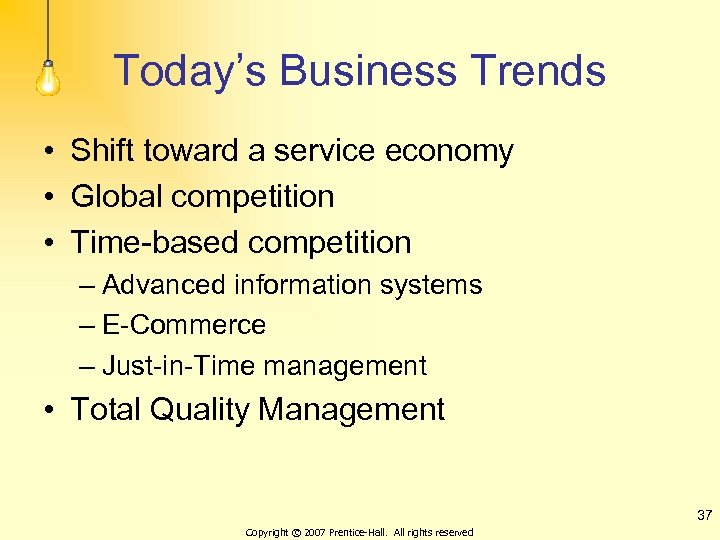Today's Business Trends • Shift toward a service economy • Global competition • Time-based