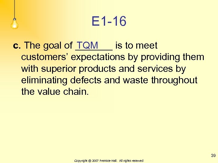 E 1 -16 c. The goal of _______ is to meet TQM customers' expectations
