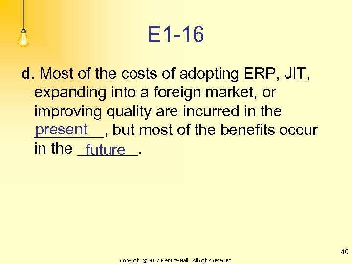 E 1 -16 d. Most of the costs of adopting ERP, JIT, expanding into