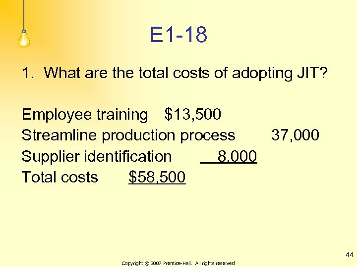 E 1 -18 1. What are the total costs of adopting JIT? Employee training