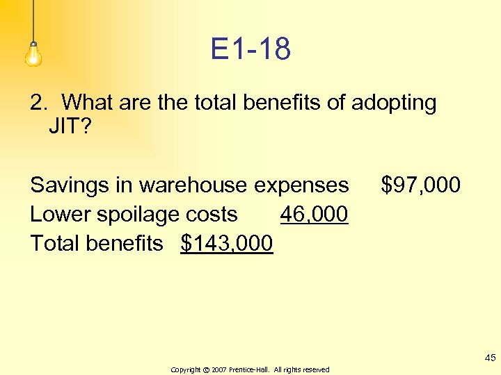 E 1 -18 2. What are the total benefits of adopting JIT? Savings in