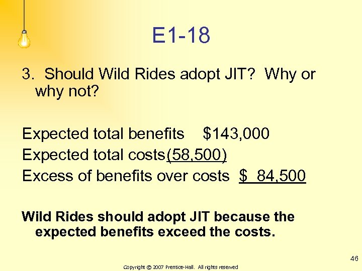 E 1 -18 3. Should Wild Rides adopt JIT? Why or why not? Expected