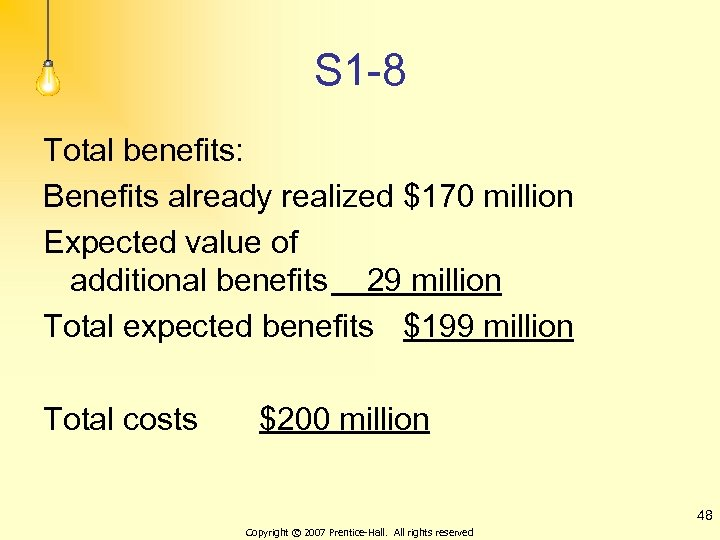 S 1 -8 Total benefits: Benefits already realized $170 million Expected value of additional