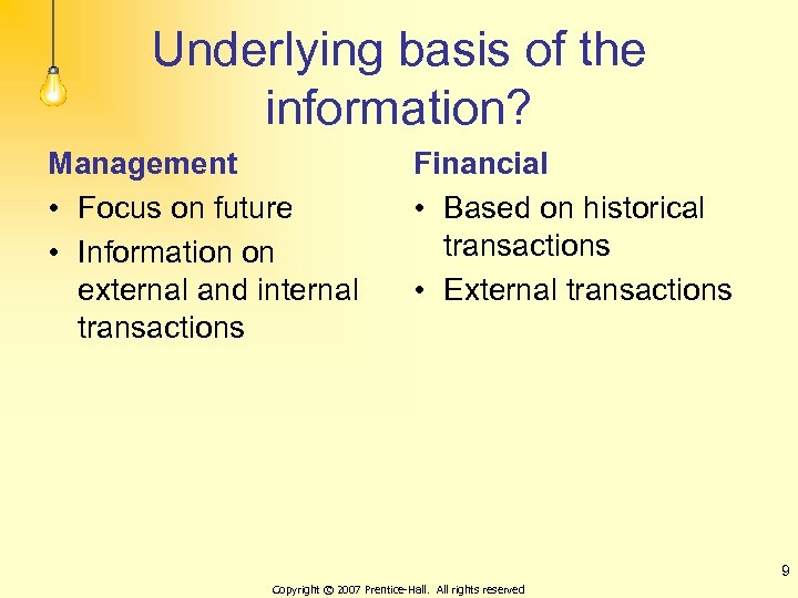 Underlying basis of the information? Management • Focus on future • Information on external