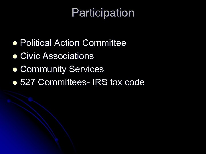 Participation Political Action Committee l Civic Associations l Community Services l 527 Committees- IRS