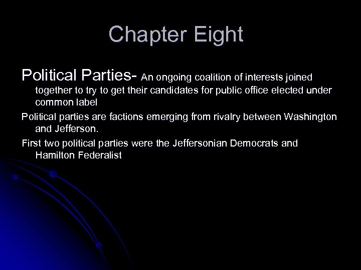 Chapter Eight Political Parties- An ongoing coalition of interests joined together to try to