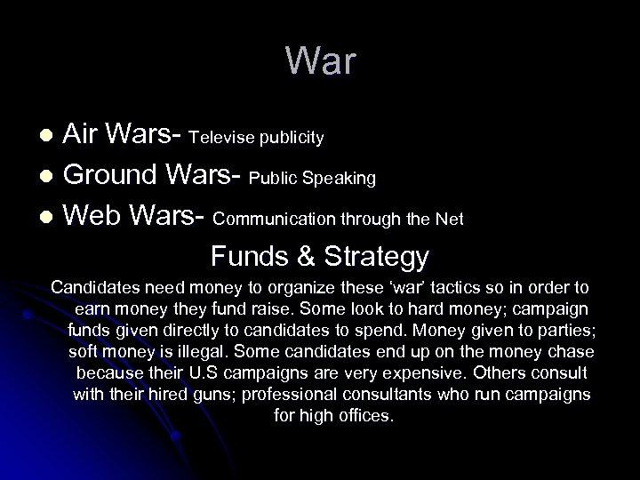 War Air Wars- Televise publicity l Ground Wars- Public Speaking l Web Wars- Communication