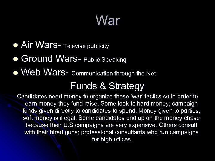 War Air Wars- Televise publicity l Ground Wars- Public Speaking l Web Wars- Communication