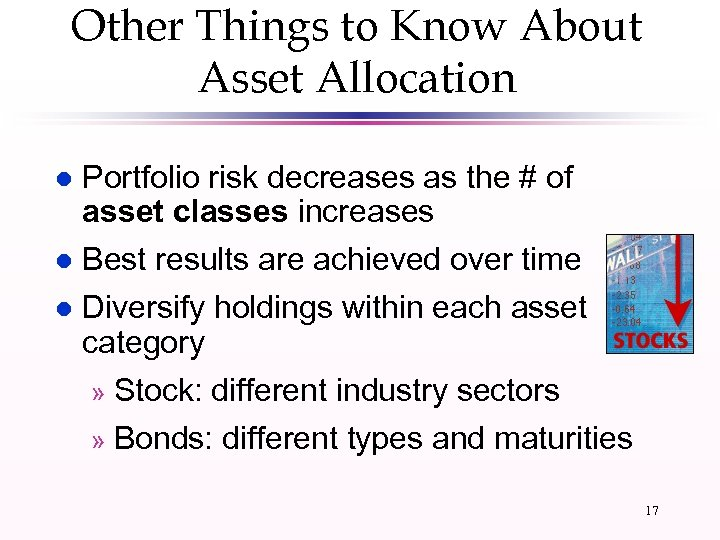 Other Things to Know About Asset Allocation l Portfolio risk decreases as the #