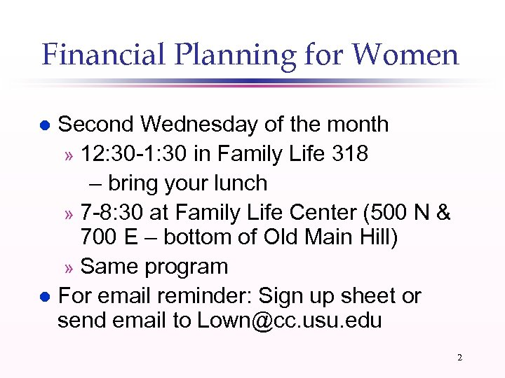 Financial Planning for Women Second Wednesday of the month » 12: 30 -1: 30