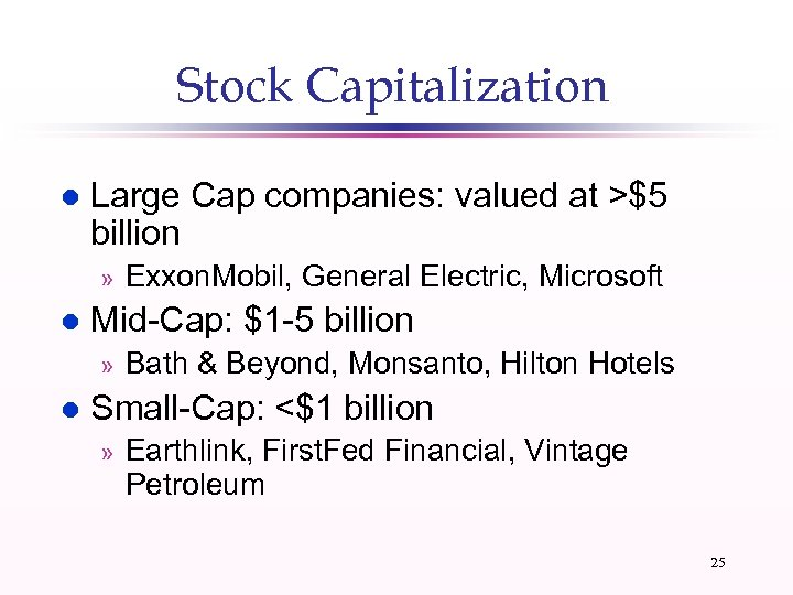 Stock Capitalization l Large Cap companies: valued at >$5 billion » l Mid-Cap: $1