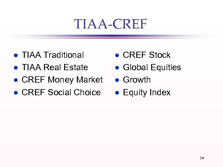 TIAA-CREF l l TIAA Traditional TIAA Real Estate CREF Money Market CREF Social Choice