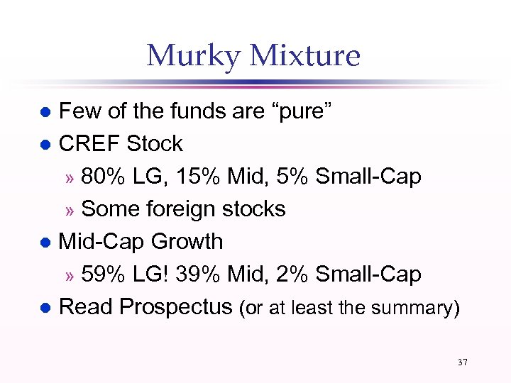 """Murky Mixture Few of the funds are """"pure"""" l CREF Stock » 80% LG,"""