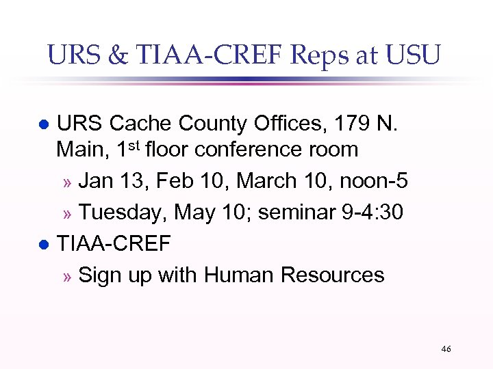 URS & TIAA-CREF Reps at USU URS Cache County Offices, 179 N. Main, 1