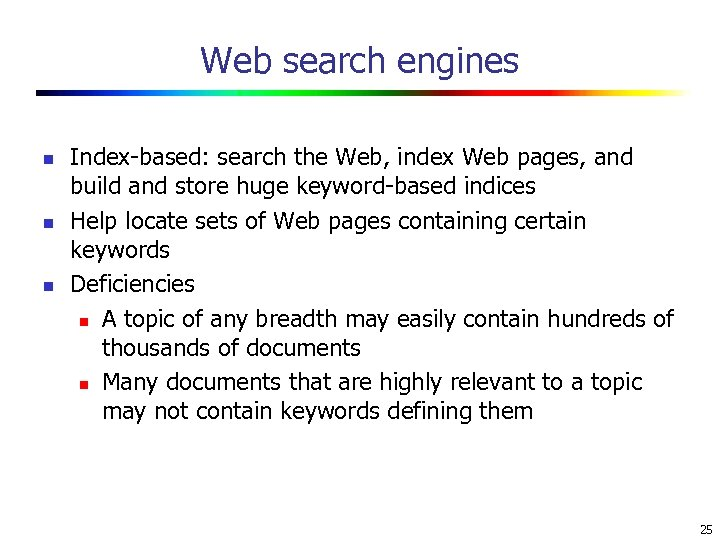 Web search engines n n n Index-based: search the Web, index Web pages, and