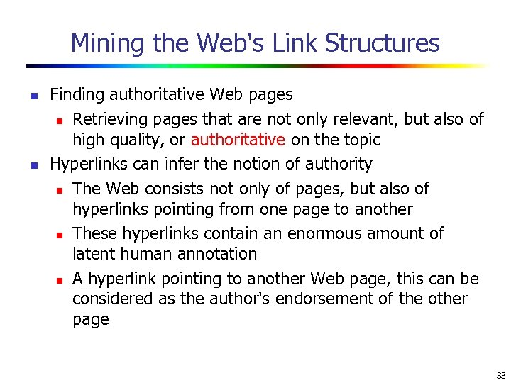 Mining the Web's Link Structures n n Finding authoritative Web pages n Retrieving pages