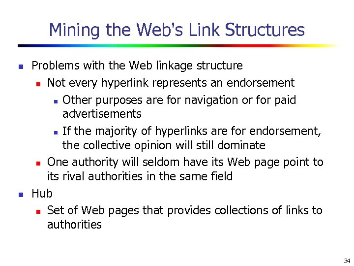 Mining the Web's Link Structures n n Problems with the Web linkage structure n