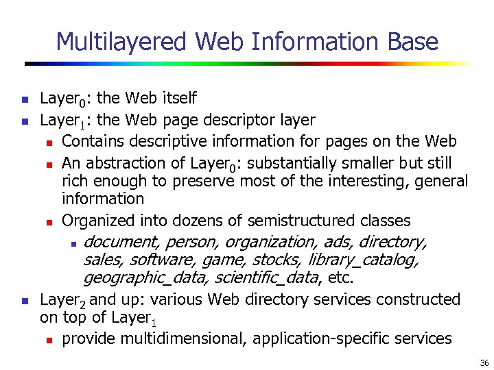 Multilayered Web Information Base n n Layer 0: the Web itself Layer 1: the
