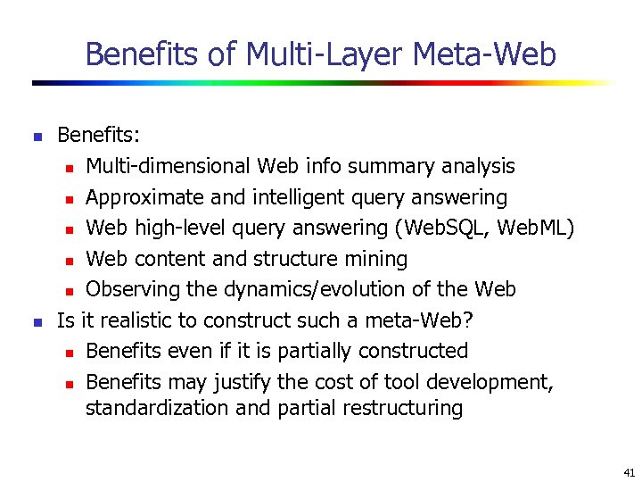 Benefits of Multi-Layer Meta-Web n n Benefits: n Multi-dimensional Web info summary analysis n