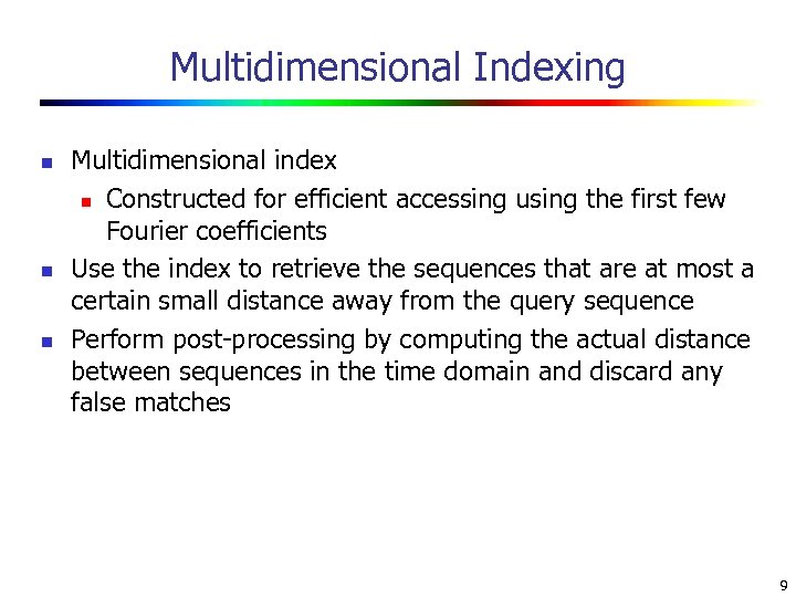 Multidimensional Indexing n n n Multidimensional index n Constructed for efficient accessing using the
