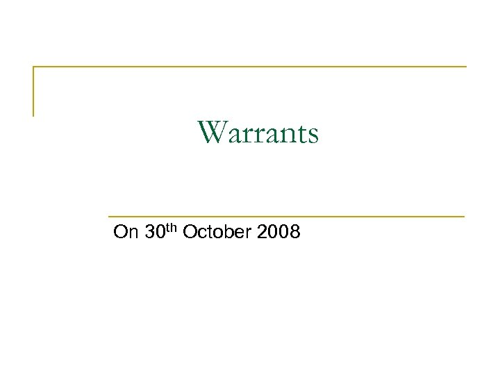 Warrants On 30 th October 2008