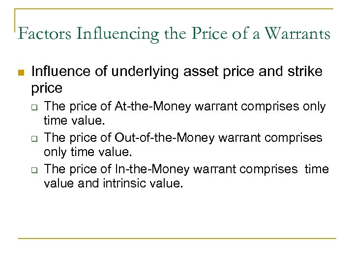 Factors Influencing the Price of a Warrants n Influence of underlying asset price and