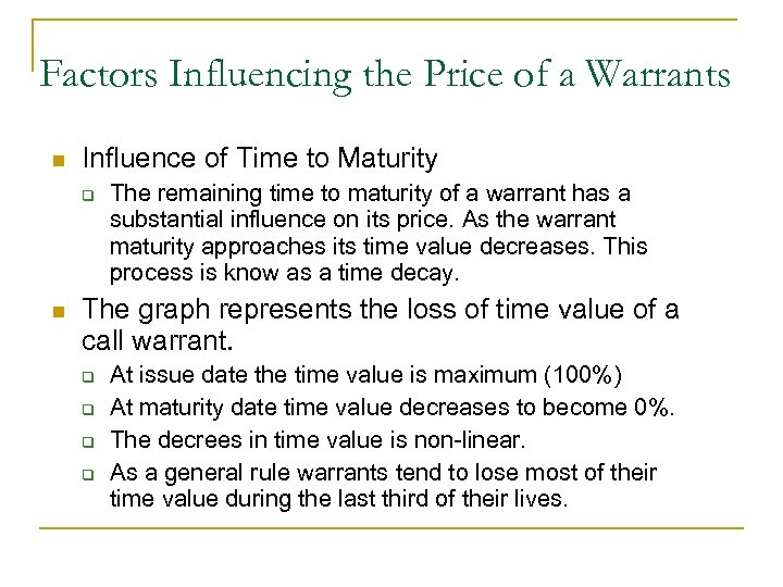 Factors Influencing the Price of a Warrants n Influence of Time to Maturity q