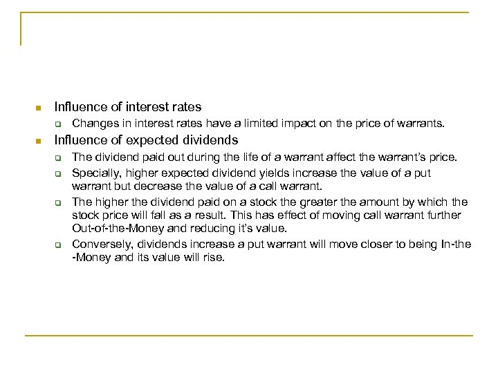 n Influence of interest rates q n Changes in interest rates have a limited