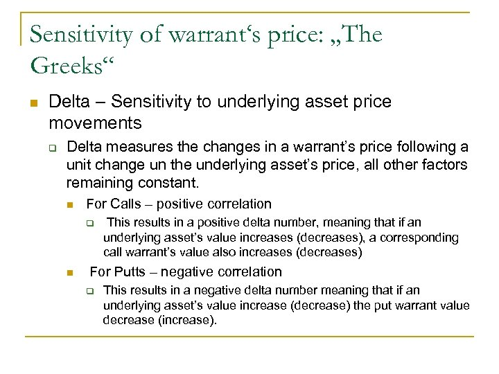 "Sensitivity of warrant's price: ""The Greeks"" n Delta – Sensitivity to underlying asset price"