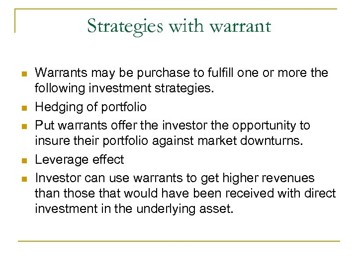 Strategies with warrant n n n Warrants may be purchase to fulfill one or