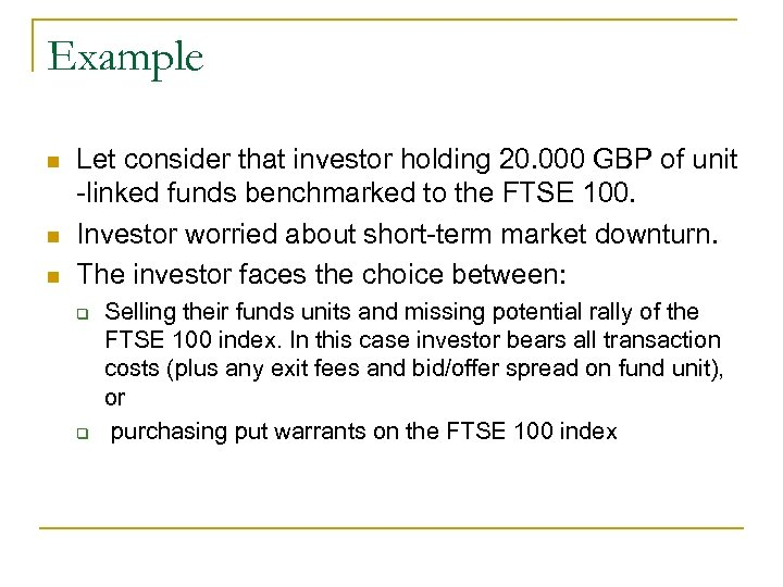 Example n n n Let consider that investor holding 20. 000 GBP of unit