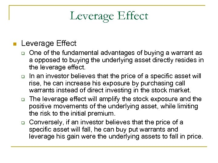 Leverage Effect n Leverage Effect q q One of the fundamental advantages of buying