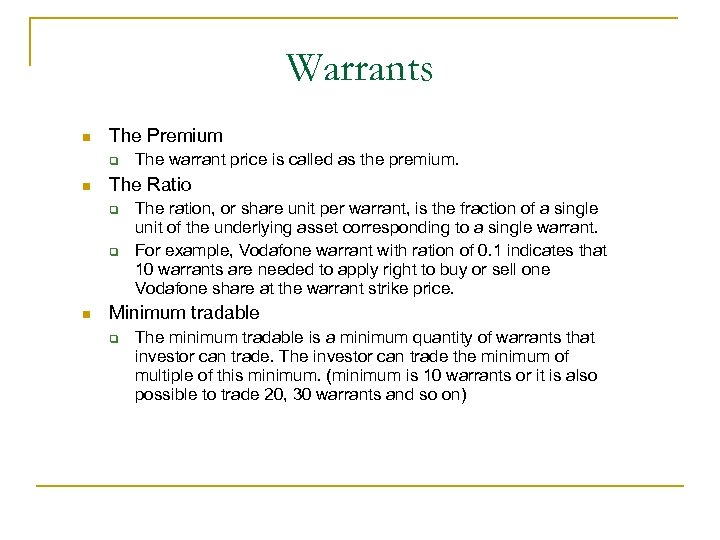 Warrants n The Premium q n The Ratio q q n The warrant price