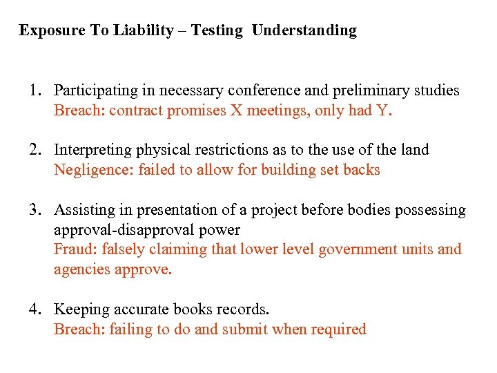 Exposure To Liability – Testing Understanding 1. Participating in necessary conference and preliminary studies
