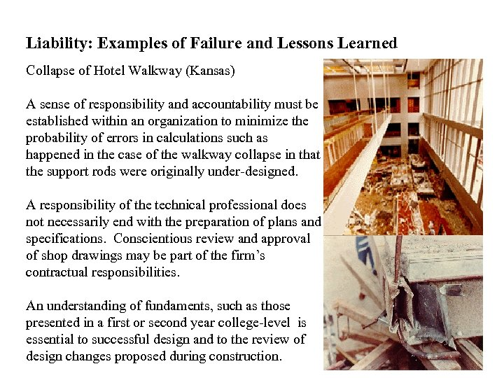 Liability: Examples of Failure and Lessons Learned Collapse of Hotel Walkway (Kansas) A sense