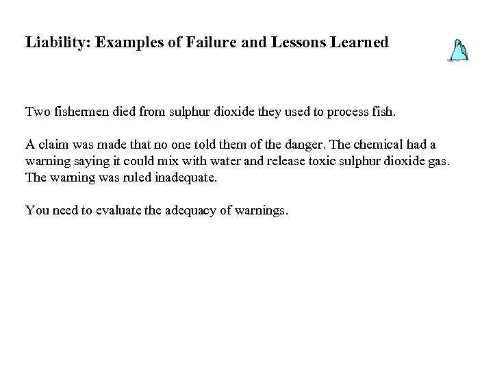 Liability: Examples of Failure and Lessons Learned Two fishermen died from sulphur dioxide they