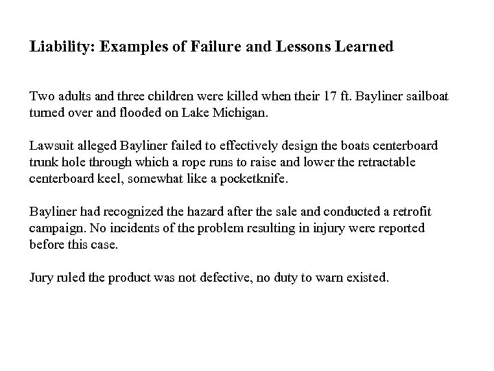 Liability: Examples of Failure and Lessons Learned Two adults and three children were killed