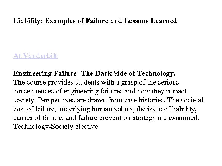 Liability: Examples of Failure and Lessons Learned At Vanderbilt Engineering Failure: The Dark Side