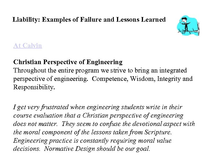 Liability: Examples of Failure and Lessons Learned At Calvin Christian Perspective of Engineering Throughout
